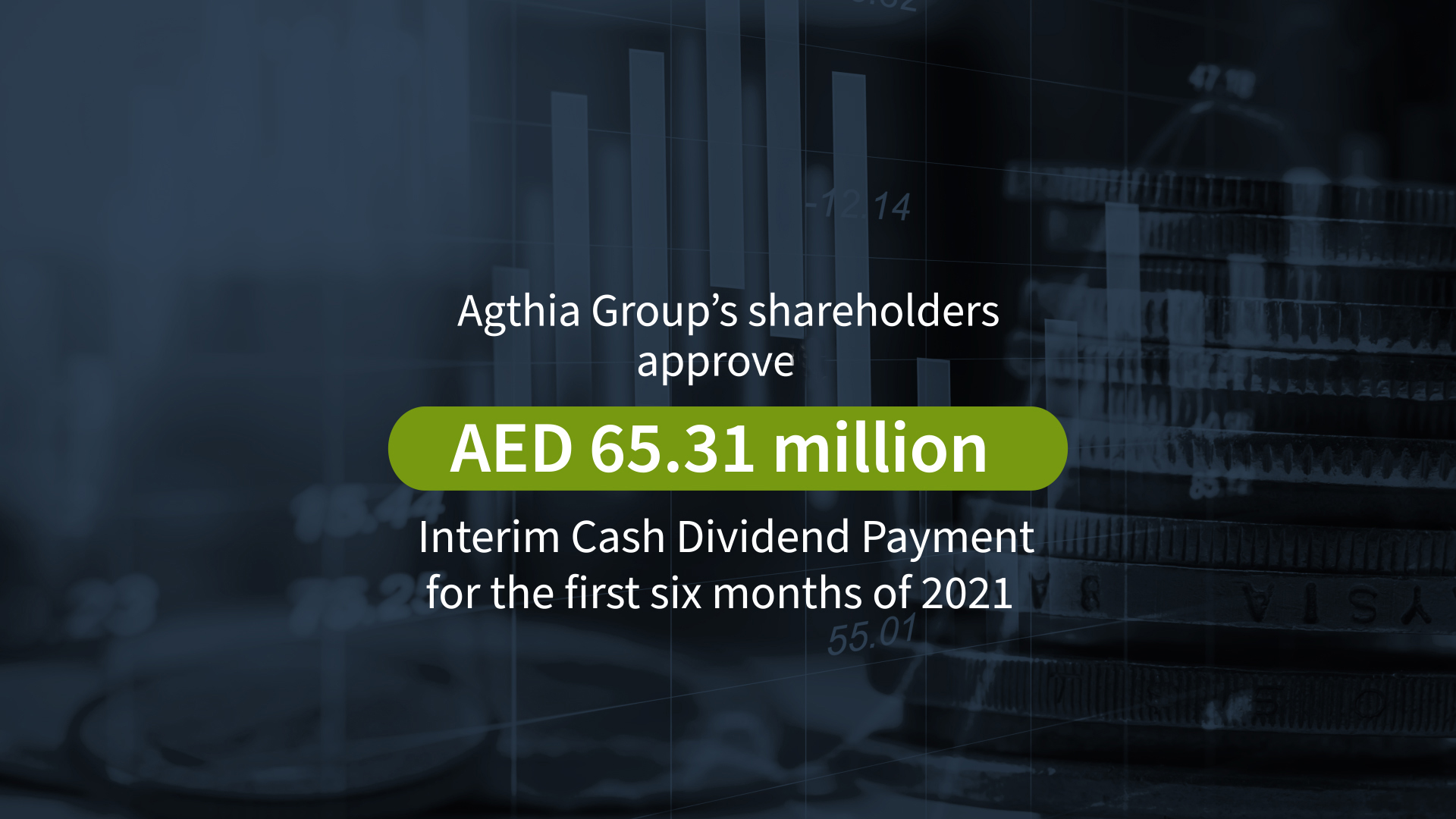 Agthia Group's Shareholders Approve AED 65.31 million Interim Cash Dividend Payment for the first six months of 2021
